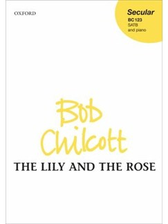 Bob Chilcott: The Lily And The Rose Books | SATB, Piano Accompaniment
