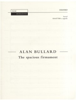 Alan Bullard: The Spacious Firmament Books | Choral