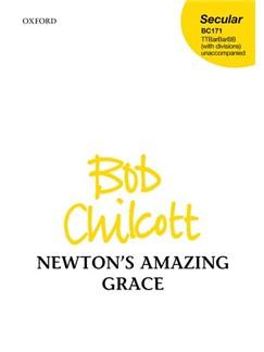 Bob Chilcott: Newton's Amazing Grace Books | Men's Voices