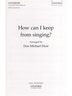 Don Michael Dicie: How Can I Keep From Singing? Books | SATB, Piano Accompaniment