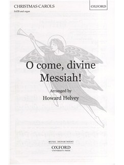 Howard Helvey: O Come, Divine Messiah! Books | SATB, Organ Accompaniment