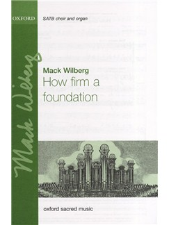 Mack Wilberg: How Firm A Foundation Books | SATB, Organ Accompaniment, Orchestra