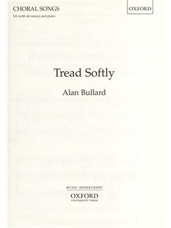 Alan Bullard: Tread Softly Books | SSAA, Piano Accompaniment