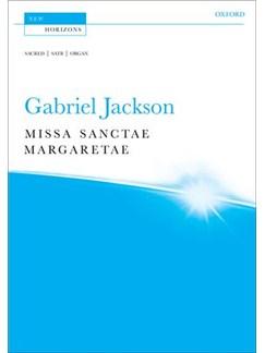Gabriel Jackson: Missa Sanctae Margaretae Books | SATB, Organ Accompaniment