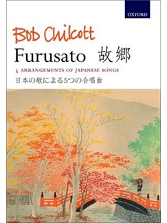 Bob Chilcott: Furusato - 5 arrangements of Japanese songs Books | SATB