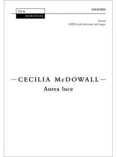 Cecilia McDowall: Aurea Luce Books | SATB