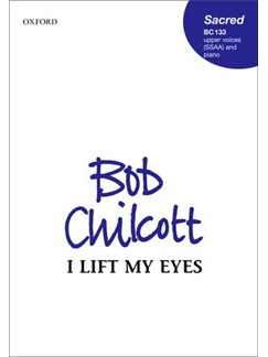 Bob Chilcott: I Lift My Eyes Books | SSAA, Piano Accompaniment