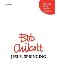 Bob Chilcott: Jesus, Springing Books | SATB, Piano Accompaniment