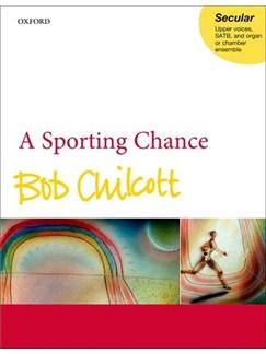 Bob Chilcott: A Sporting Chance Books | Unison