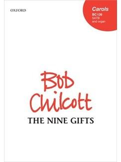 Bob Chilcott: The Nine Gifts Books | SATB, Organ Accompaniment