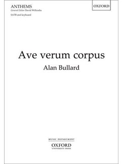 Alan Bullard: Ave Verum Corpus Books | SATB, Organ Accompaniment, Piano Accompaniment