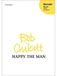 Bob Chilcott: Happy The Man Books | SATB, Piano Accompaniment