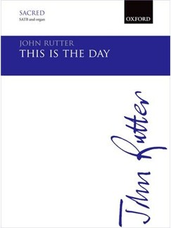 John Rutter: This Is The Day Books | SATB