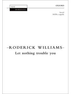 Roderick Williams: Let Nothing Trouble You Books | SATB