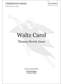 Thomas Hewitt Jones: Waltz Carol Books | SATB, Piano Accompaniment, Organ Accompaniment