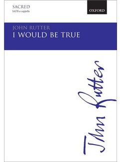 John Rutter: I Would Be True Books | SATB