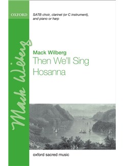 Mack Wilberg: Then We'll Sing Hosanna Books | SATB, Piano, Harp, Clarinet