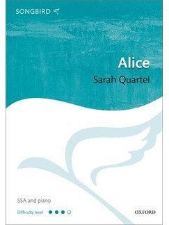 Sarah Quartel: Alice Books | SSA, Piano Accompaniment