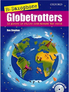 Ros Stephen/Melanie Henry: Saxophone Globetrotters - B Flat Edition Books and CDs | Tenor Saxophone, Soprano Saxophone