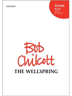 Bob Chilcott: The Wellspring Books | SATB, Piano Accompaniment