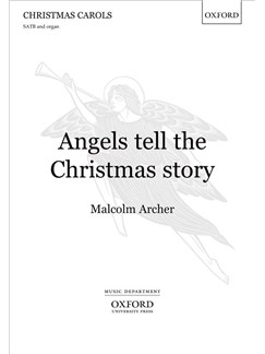 Malcolm Archer: Angels Tell The Christmas Story Books | SATB, Organ Accompaniment