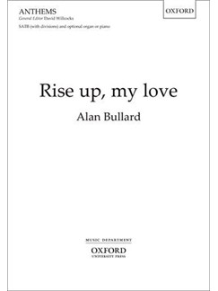 Alan Bullard: Rise Up, My Love Books | SATB, Organ Accompaniment, Piano Accompaniment