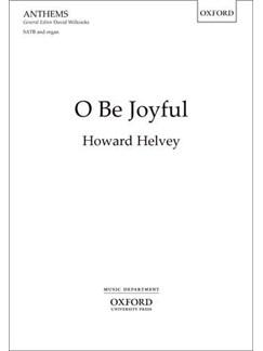 Howard Helvey: O Be Joyful Books | SATB, Organ Accompaniment