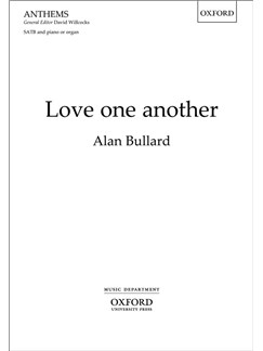 Alan Bullard: Love One Another Books | SATB, Piano Accompaniment, Organ Accompaniment