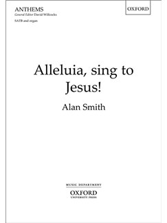 Alan Smith: Alleluia, Sing To Jesus! Books | SATB, Organ Accompaniment