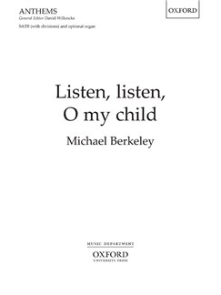 Michael Berkeley: Listen, Listen, O My Child Books | SATB, Organ Accompaniment