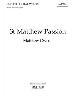 Matthew Owens: St Matthew Passion Books | SATB, Organ Accompaniment, Voice