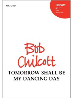 Bob Chilcott: Tomorrow Shall Be My Dancing Day Books | SSA, Piano Accompaniment