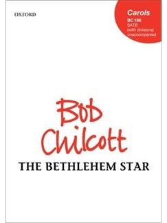 Bob Chilcott: The Bethlehem Star Books | SATB