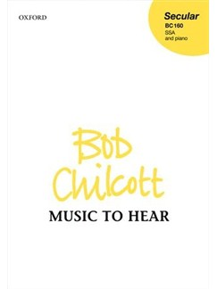 Bob Chilcott: Music To Hear (Vocal Score) Books | SSA, Piano Accompaniment