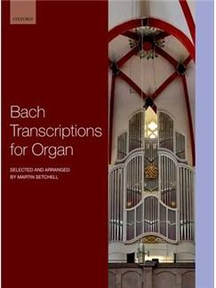 J.S. Bach Transcriptions For Organ (Arr. Martin Setchell) Books   Organ