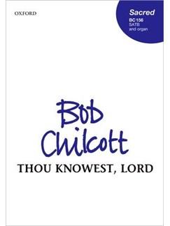 Bob Chilcott: Thou Knowest, Lord Books | SATB, Organ Accompaniment
