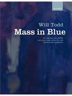 Will Todd: Mass In Blue (Vocal Score) Books | Soprano, SATB, Piano, Bass Guitar, Drums, Alto Saxophone