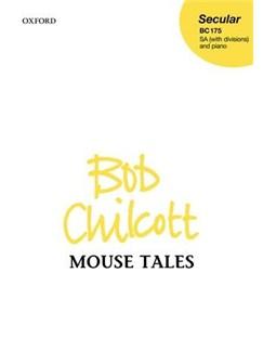 Bob Chilcott: Mouse Tales Books | SSA, Piano Accompaniment