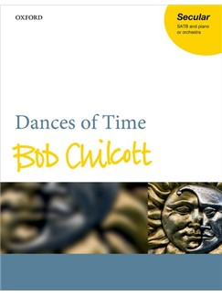 Bob Chilcott: Dances Of Time Books | Choral, SATB