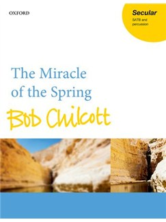Bob Chilcott: The Miracle Of The Spring Books | SATB, Percussion
