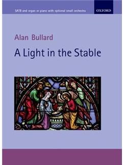 Alan Bullard: A Light In The Stable Books | SATB, Organ Accompaniment