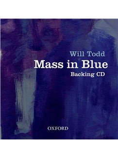 Will Todd: Mass In Blue (Backing CD) CDs | Soprano, SATB, Piano Accompaniment, Drums, Alto Saxophone, Double Bass