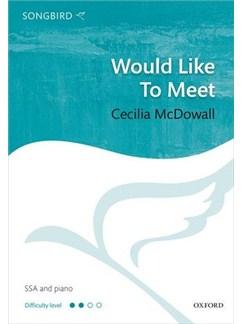 Cecilia McDowall: Would Like To Meet Books | SSA, Piano Accompaniment