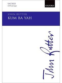 John Rutter: Kum Ba Yah Books | SATB, Organ Accompaniment