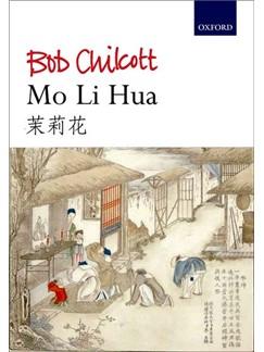 Bob Chilcott: Mo Li Hua (Jasmine) Books | Choral, SATB