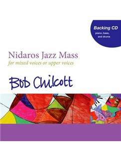 Bob Chilcott: Nidaros Jazz Mass (Backing CD) CDs | Choral, SATB, Piano Accompaniment