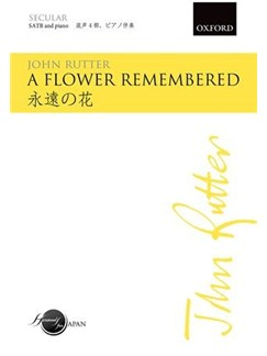John Rutter: A Flower Remembered (SATB) Books | SATB, Piano, Orchestra
