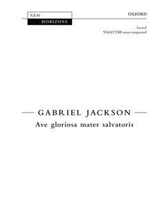Gabriel Jackson: Ave Gloriosa Mater Salvatoris Books | Choral, SATB