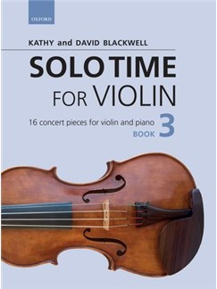 Kathy Blackwell/David Blackwell: Solo Time For Violin Book 3 Books | Violin
