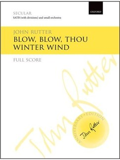 John Rutter: Blow, Blow, Thou Winter Wind (Full Score) Books | Choral, Orchestra, SATB